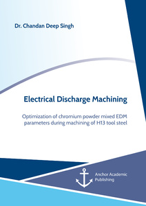 Title: Electrical Discharge Machining. Optimization of chromium powder mixed EDM parameters during machining of H13 tool steel