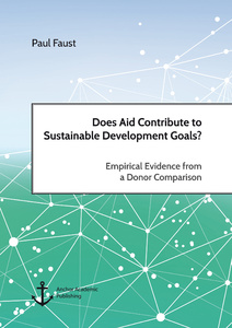 Title: Does Aid Contribute to Sustainable Development Goals? Empirical Evidence from a Donor Comparison