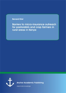 Title: Barriers to micro-insurance outreach for pastoralists and crop farmers in rural areas in Kenya