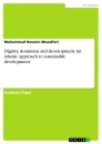 Titel: Dignity, dominion and development. An islamic approach to sustainable development