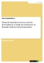 Titel: Financial institution services and the development of small size businesses in Rwanda. Analysis and interpretation