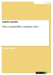 Titel: Does a responsible consumer exist?