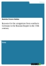 Titel: Reasons for the emigration from southern Germany to the Russian Empire in the 19th century