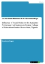Titel: Influence of Social Media on the Academic Performance of Students in Federal College of Education Omuku Rivers State, Nigeria