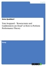"""Titel: Tom Stoppard - """"Rosencrantz and Guildenstern are Dead"""" or How to Perform Performance Theory"""
