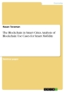 Titel: The Blockchain in Smart Cities. Analysis of Blockchain Use Cases for Smart Mobility
