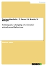 Titel: Forming and changing of consumer attitudes and behaviour