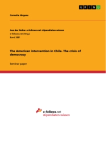Titel: The American intervention in Chile. The crisis of democracy