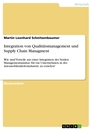 Titel: Integration von Qualitätsmanagement und Supply Chain Managment