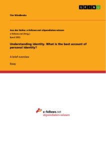Titel: Understanding identity. What is the best account of personal identity?
