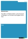 Titel: The Effect of Multimodality on the Portrayal of Refugees on German and English News Sites