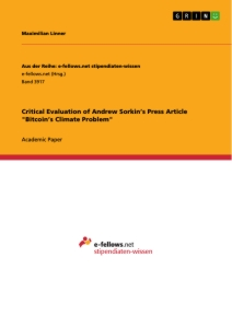 """Titel: Critical Evaluation of Andrew Sorkin's Press Article """"Bitcoin's Climate Problem"""""""