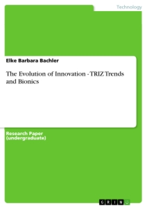 Titel: The Evolution of Innovation - TRIZ Trends and Bionics