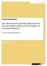 Titel: The effectiveness of product placement for the automobile industry and its impact on consumer behavior