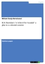 """Titel: R.B. Sheridan's """"A School For Scandal"""": a play in a colonial context"""