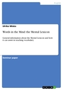 Titel: Words in the Mind: the Mental Lexicon
