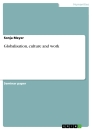 Titel: Globalisation, culture and work