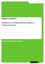 Titel: Limitations of Experimental Channel Characterisation