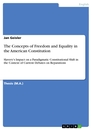 Titel: The Concepts of Freedom and Equality in the American Constitution