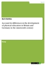 Titel: Account for differences in the development of physical education in Britain and Germany in the nineteenth century