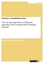 Titel: The use and importance of financial planning in the German private banking industry