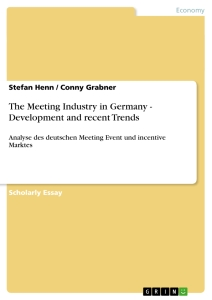 Titel: The Meeting Industry in Germany - Development and recent Trends