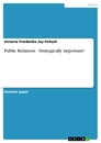 Titel: Public Relations - Strategically important?