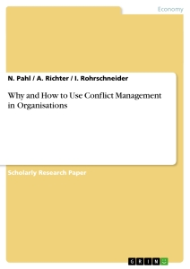 Titel: Why and How to Use Conflict Management in Organisations
