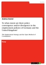 Titel: To what extent are there policy convergence and/or divergence in the employment policies of Germany and the United Kingdom?