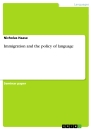 Titel: Immigration and the policy of language