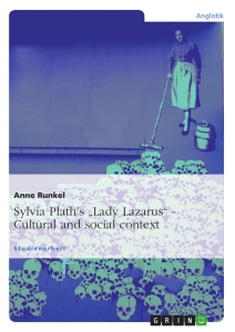 "Titel: Sylvia Plath's ""Lady Lazarus"". Cultural and social context"