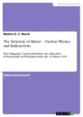 Titel: The Structure of Matter – Nuclear Physics and Radioactivity