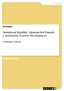 Titel: Dominican Republic - Approaches Towards a Sustainable Tourism Development