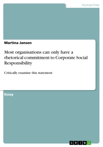 Titel: Most organisations can only have a rhetorical commitment to Corporate Social Responsibility