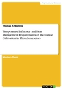 Titel: Temperature Influence and Heat Management Requirements of Microalgae Cultivation in Photobioreactors