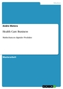 Titel: Health Care Business