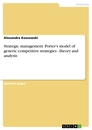 Titel: Strategic management: Porter's model of generic competitive strategies - theory and analysis