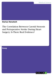 Titel: The Correlation Between Carotid Stenosis  and Perioperative Stroke During Heart Surgery:  Is There Real Evidence?