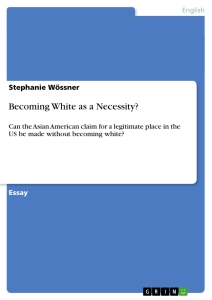 Titel: Becoming White as a Necessity?
