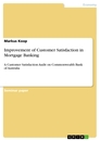 Titel: Improvement of Customer Satisfaction in Mortgage Banking