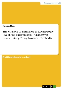Titel: The Valuable of Resin Tree to Local People Livelihood and Forest in Thalaboryvat District, Stung Treng Province, Cambodia