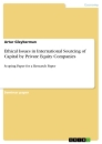 Titel: Ethical Issues in International Sourcing of Capital by Private Equity Companies