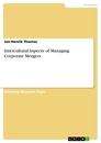 Titel: Intercultural Aspects of Managing Corporate Mergers