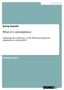 Titel: What is Contemplation