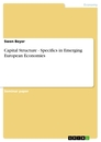 Titel: Capital Structure - Specifics in Emerging European Economies