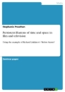 Titel: Persistent illusions of time and space in film and television