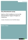 Titel: Land as a Pre-Condition to Access the National Maize Support Program in Cameroon