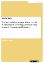Titel: The Structuring of Strategic Alliances in the ICT-Industry: A Modelling Approach Using Selected Organisational Theories