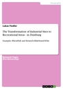 Titel: The Transformation of Industrial Sites to Recreational Areas - in Duisburg