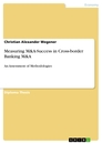 Titel: Measuring M&A-Success in Cross-border Banking M&A